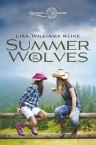 Summer of the Wolves ebook by Lisa Williams Kline