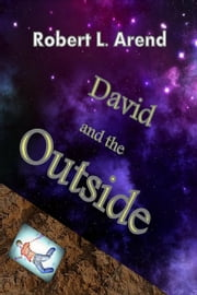 David and the Outside ebook by Robert L. Arend