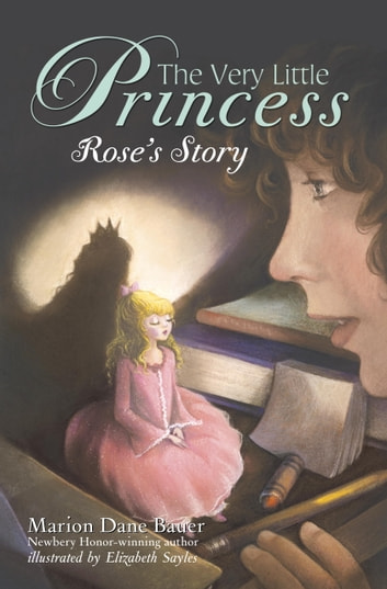 The Very Little Princess: Rose's Story ebook by Marion Dane Bauer