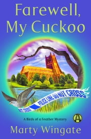 Farewell, My Cuckoo - A Birds of a Feather Mystery ebook by Marty Wingate