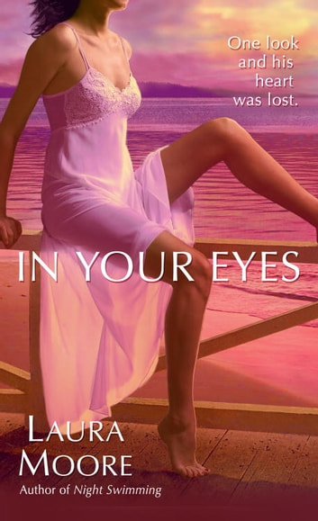 In Your Eyes - A Novel ebook by Laura Moore