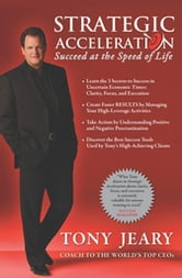 Strategic Acceleration - Succeed at the Speed of Life ebook by Tony Jeary