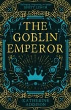 The Goblin Emperor ebook by