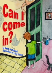 Can I Come In ? ebook by Wendy McDougall,Lucy Pulvers,Wendy McDougall