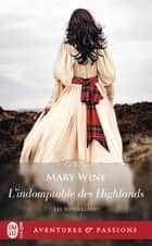 Les Sutherland (Tome 4) - L'indomptable des Highlands ebook by Mary Wine, Lionel Evrard