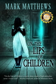 On the Lips of Children ebook by Mark Matthews