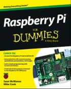 Raspberry Pi For Dummies ebook by Mike Cook, Sean McManus