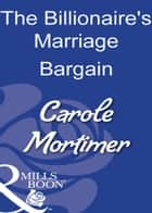 The Billionaire's Marriage Bargain (Mills & Boon Modern) ebook by Carole Mortimer