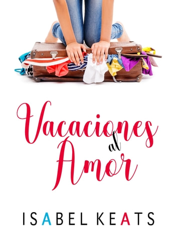 Vacaciones al amor ebook by Isabel Keats