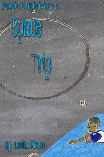 Poetic Empiricist's Space Trip ebook by Jessica DiBacco