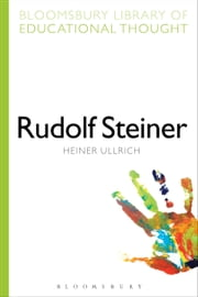 Rudolf Steiner ebook by Professor Heiner Ullrich,Professor Richard Bailey