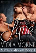 The Passion of Jane ebook by Viola Morne