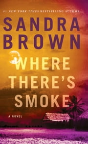 Where There's Smoke ebook by Sandra Brown
