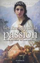 Les Ravages de la passion ebook by Marie-Bernadette Dupuy