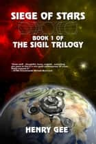 Siege of Stars: Book One of The Sigil Trilogy ebook by