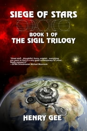 Siege of Stars: Book One of The Sigil Trilogy ebook by Henry Gee