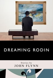 Dreaming Rodin ebook by John M. Flynn