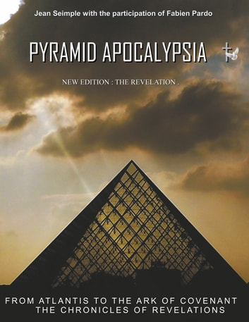 Pyramid Apocalypsia - The revelations ebook by Jean Seimple