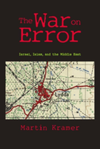 The War on Error - Israel, Islam and the Middle East ebook by Martin Kramer