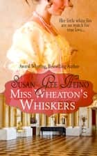 Miss Wheaton's Whiskers ebook by Susan Gee Heino