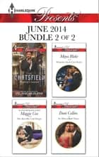 Harlequin Presents June 2014 - Bundle 2 of 2 - Playboy's Lesson\The Man She Can't Forget\What the Greek Can't Resist\An Heir to Bind Them ebook by Melanie Milburne, Maggie Cox, Maya Blake,...