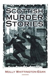 Scottish Murder Stories ebook by Molly Whittington-Egan