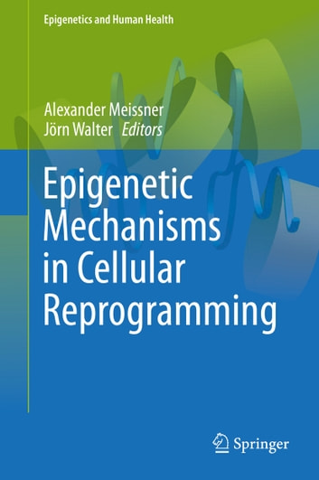 Epigenetic Mechanisms in Cellular Reprogramming ebook by