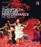 The Twentieth Century Performance Reader ebook by Teresa Brayshaw,Noel Witts