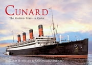 Cunard the Golden Years in Colour ebook by William H Miller