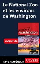 Le National Zoo et les environs de Washington ebook by Lorette Pierson