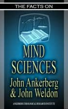 The Facts on the Mind Sciences ebook by John Ankerberg, John G. Weldon
