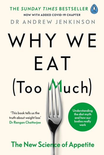 Why We Eat (Too Much) - The New Science of Appetite ebook by Dr Andrew Jenkinson