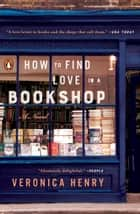 How to Find Love in a Bookshop - A Novel ebook by Veronica Henry