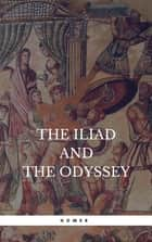 The Iliad and The Odyssey (Rediscovered Books): With linked Table of Contents ebook by Homer