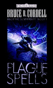 Plague of Spells - Abolethic Sovereignty, Book I ebook by Bruce R. Cordell