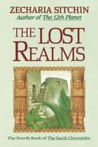ebook The Lost Realms (Book IV) de Zecharia Sitchin