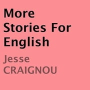 MOre Stories For ENGLISH ebook by Jesse CRAIGNOU