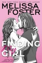 Finding My Girl / Loving Talia (Love Like Ours Companion Booklet) ebook by Melissa Foster