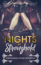 Nights at Stronghold - Stronghold Doms Boxset, #2 ekitaplar by Golden Angel