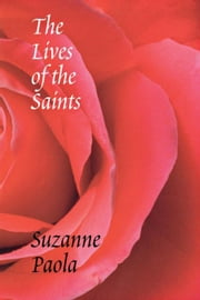 The Lives of the Saints ebook by Paola, Suzanne