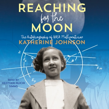 Reaching for the Moon Audiobook by Katherine Johnson