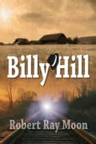 Billy Hill ebook by Robert Ray Moon