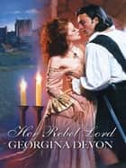 Her Rebel Lord ebook by Georgina Devon