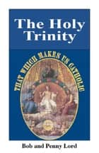 The Holy Trinity ebook by Penny Lord, Bob Lord