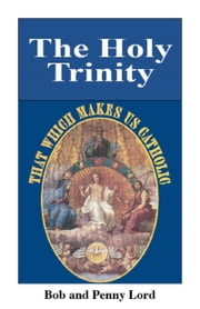 The Holy Trinity ebook by Bob Lord,Penny Lord