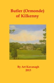 Butler (Ormonde) of Kilkenny ebook by Art Kavanagh