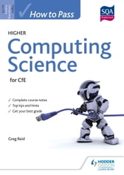 How to Pass Higher Computing Science for CfE ebook by Greg Reid