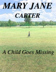 A Child Goes Missing - Casey Baker Series ebook by Mary Jane Carter