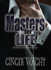 Masters for Life ebook by Ginger Voight