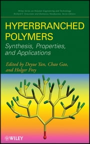 Hyperbranched Polymers - Synthesis, Properties, and Applications ebook by Deyue Yan,Chao Gao,Holger Frey